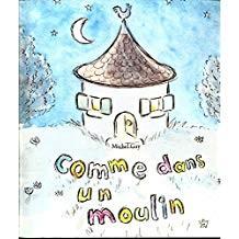 """Afficher """"Comme dans un moulin"""""""