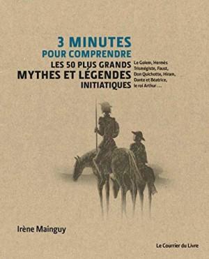 """Afficher """"3 minutes pour comprendre 50 mythes et légendes initiatiques"""""""