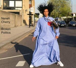 vignette de 'Broken politics (Neneh Cherry)'