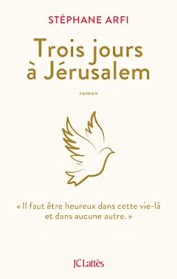 vignette de 'Trois jours à Jérusalem (Stéphane Arfi)'