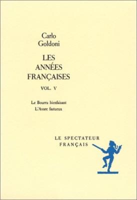 """Afficher """"Les années françaises. n° 5 Le bourru bienfaisant ; L'avare fastueux"""""""