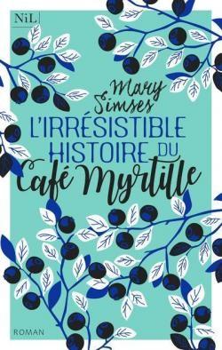 """Afficher """"L'irrésistible histoire du Café Myrtille"""""""