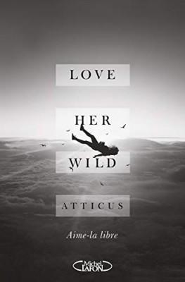 """Afficher """"Love her wild ="""""""
