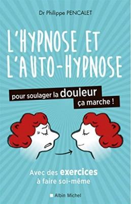 """Afficher """"Hypnose et auto-hypnose pour soulager la douleur, ça marche !"""""""