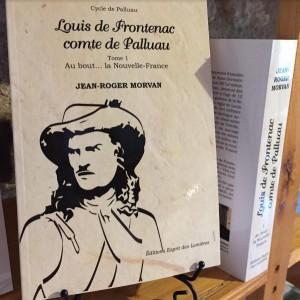 vignette de 'Louis de Frontenac comte de Palluau n° 1<br /> Au bout la Nouvelle-France (Jean-Roger Morvan)'