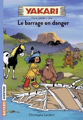 """Afficher """"Yakari n° 6Le barrage en danger"""""""