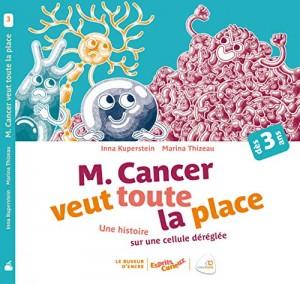 vignette de 'M. Cancer veut toute la place (Inna Kuperstein)'