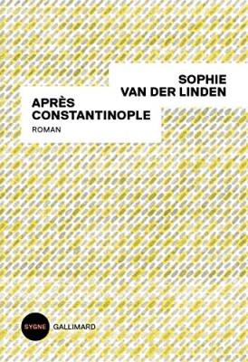 vignette de 'Après Constantinople (Sophie Van der Linden)'