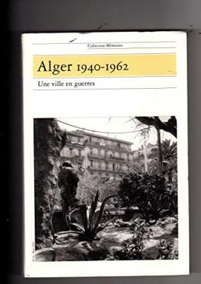 """Afficher """"Alger 1940-1962"""""""