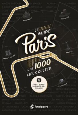 """Afficher """"Le guide Paris des 1000 lieux cultes de films, séries, musiques, BD, romans"""""""