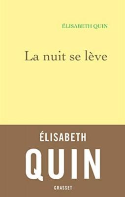vignette de 'La nuit se lève (Élisabeth Quin)'