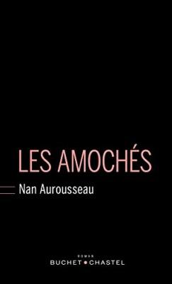 vignette de 'Les amochés (Nan Aurousseau)'