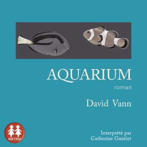 vignette de 'Aquarium (David VANN)'