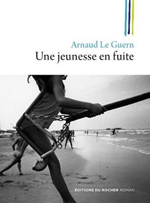 vignette de 'Une jeunesse en fuite (Arnaud Le Guern)'