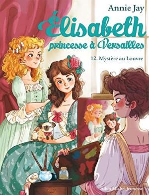 """Afficher """"Elisabeth princesse à Versailles n° 12 Mystère au Louvre"""""""