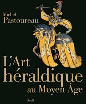 """Afficher """"L'art héraldique au Moyen âge"""""""