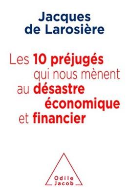 """Afficher """"Les 10 préjugés qui nous mènent au désastre économique et financier"""""""