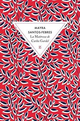 "Afficher ""La maîtresse de Carlos Gardel"""