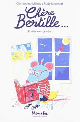 vignette de 'Chère Bertille et la lune en gruyère (Clémentine Mélois)'