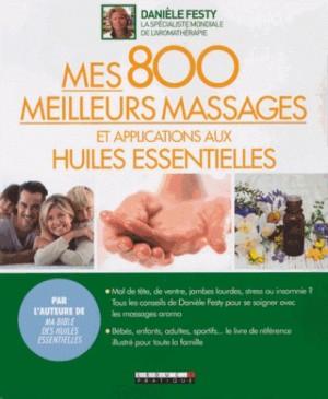 """Afficher """"Mes 800 meilleurs massages et applications aux huiles essentielles"""""""