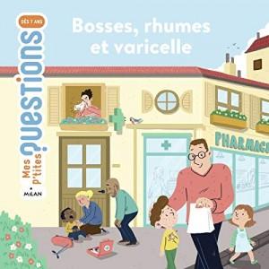 """Afficher """"Bosses, rhumes et varicelle"""""""