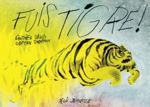 vignette de 'Fuis tigre ! (Gauthier David)'