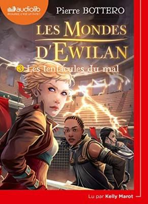 """Afficher """"Les mondes d'Ewilan n° 3 Les tentacules du mal"""""""