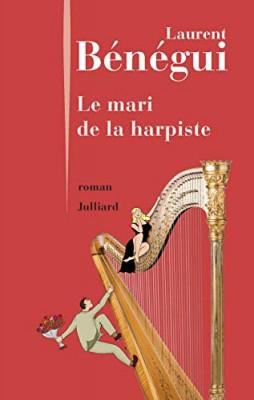 vignette de 'Le mari de la harpiste (Laurent Bénégui)'