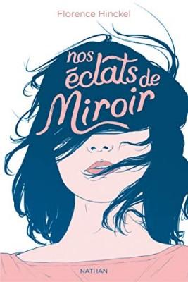 vignette de 'Nos éclats de miroir (Florence Hinckel)'