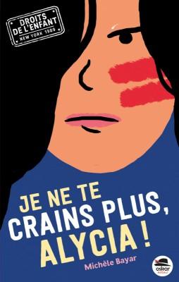 vignette de 'Je ne te crains plus, Alycia ! (Michèle Bayar)'