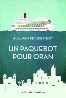 vignette de 'Un paquebot pour Oran (Guillaume de Dieuleveult)'