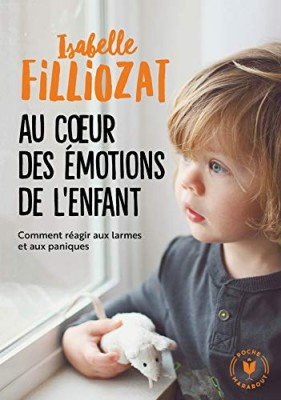 Couverture de Au coeur des émotions de l'enfant : comprendre son langage, ses rires et ses pleurs