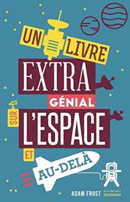 """Afficher """"Un livre extra génial sur l'espace et au-delà"""""""