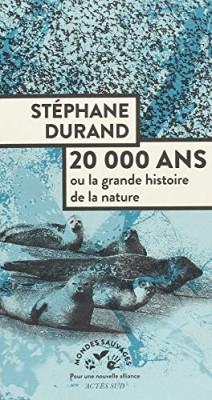 vignette de '20.000 ans ou La grande histoire de la nature (Stéphane Durand)'