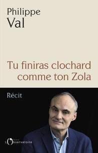 "Afficher ""Tu finiras clochard comme ton Zola"""