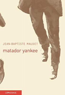 vignette de 'Matador Yankee (Jean-Baptiste Maudet)'
