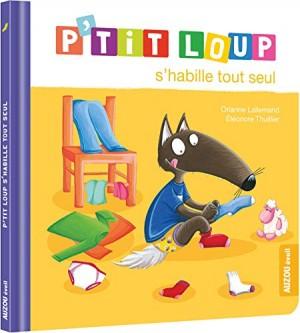 """Afficher """"P'tit Loup s'habille tout seul"""""""