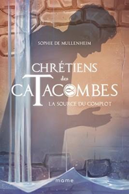 Chrétiens des Catacombes n° 4<br /> La source du complot