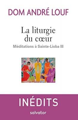 Méditations à Sainte-Lioba n° 3<br /> La liturgie du coeur