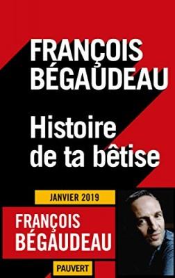 vignette de 'Histoire de ta bêtise (François Bégaudeau)'