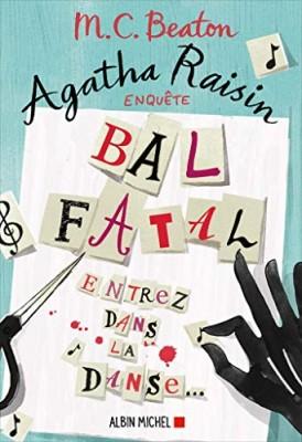 """Afficher """"Agatha Raisin enquête n° 15 Bal fatal"""""""