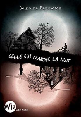 vignette de 'Celle qui marche la nuit (Delphine Bertholon)'