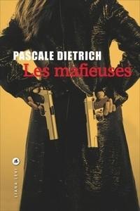 vignette de 'Les mafieuses (Pascale DIETRICH)'