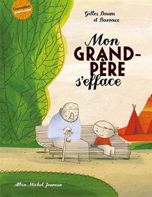 vignette de 'Mon grand-père s'efface (Gilles Baum)'