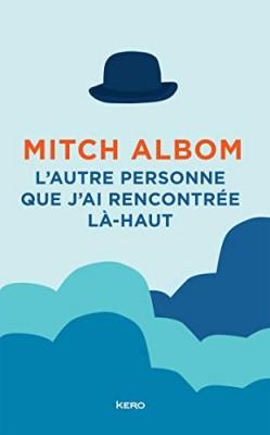 vignette de 'L'autre personne que j'ai rencontrée là-haut (Mitch ALBOM)'