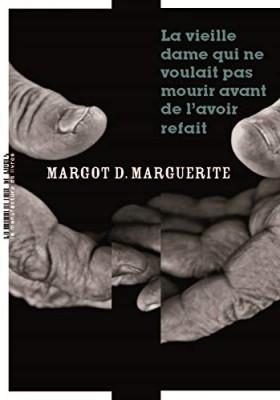 vignette de 'La vieille dame qui ne voulait pas mourir avant de l'avoir refait (Margot D. Marguerite)'
