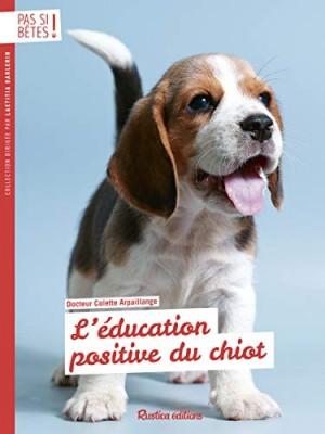 """Afficher """"L'Education positive du chiot"""""""