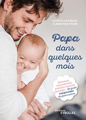 """Afficher """"Papa dans quelques mois"""""""