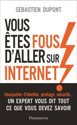 """Afficher """"Vous êtes fous d'aller sur Internet !"""""""