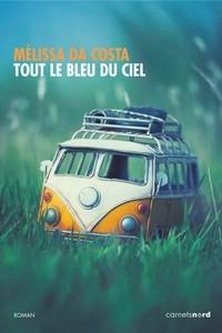 vignette de 'Tout le bleu du ciel (Mélissa Da Costa)'
